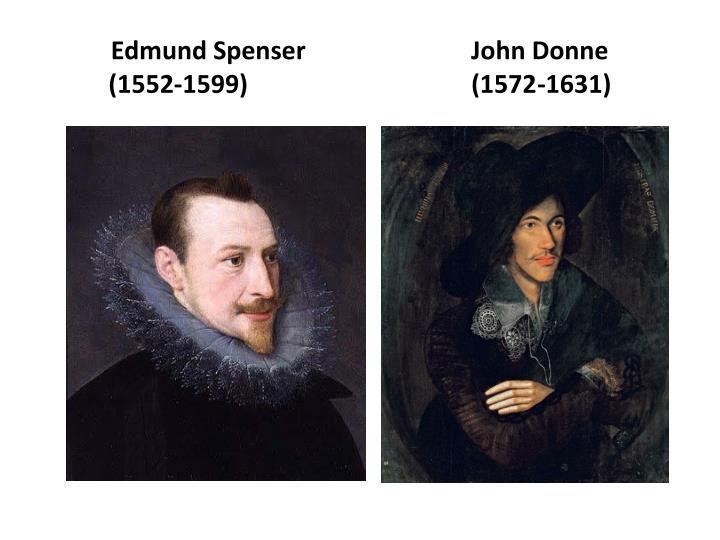 Edmund Spenser                          John Donne