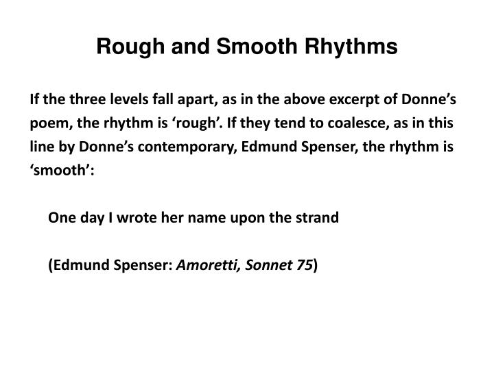 Rough and Smooth Rhythms