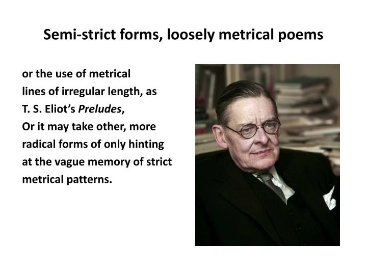 Semi-strict forms, loosely metric