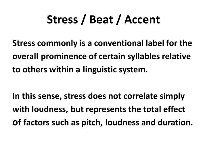 Stress / Beat / Accent