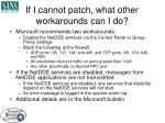 if i cannot patch what other workarounds can i do2
