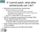 if i cannot patch what other workarounds can i do7