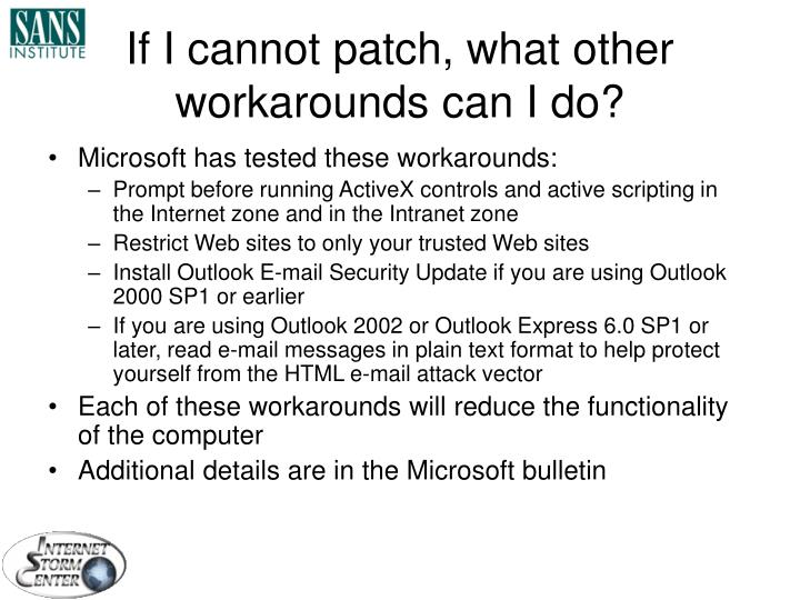 If I cannot patch, what other workarounds can I do?