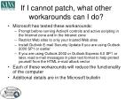 if i cannot patch what other workarounds can i do9