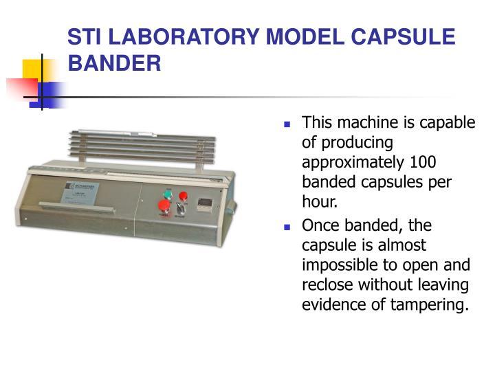 STI LABORATORY MODEL CAPSULE BANDER