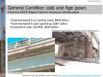 general condition old and age poor from the asce report card for america s infrastructure