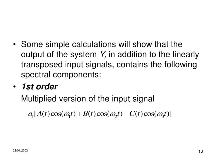 Some simple calculations will show that the output of the system
