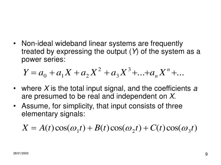 Non-ideal wideband linear systems are frequently treated by expressing the output (