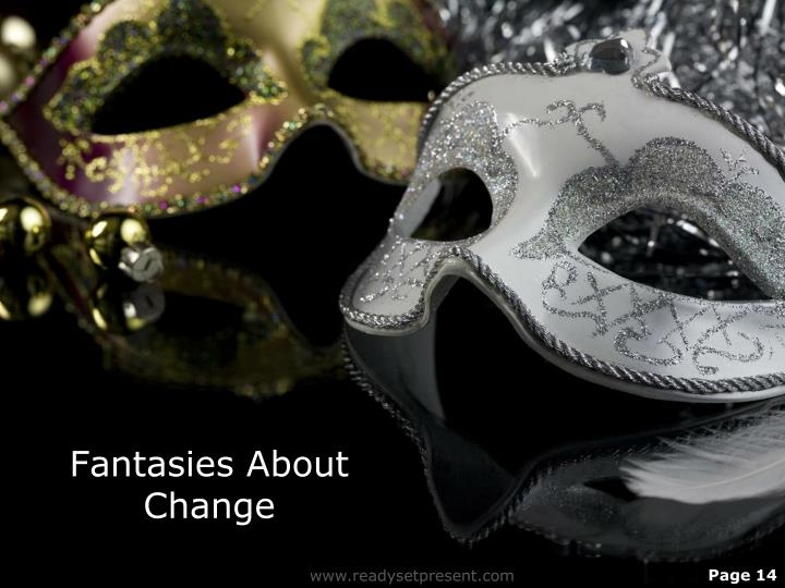 Fantasies About Change