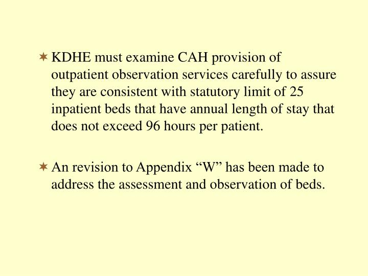 KDHE must examine CAH provision of outpatient observation services carefully to assure they are consistent with statutory limit of 25 inpatient beds that have annual length of stay that does not exceed 96 hours per patient.