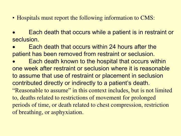 Hospitals must report the following information to CMS: