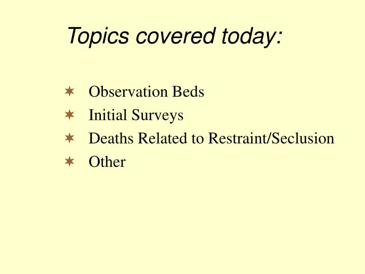 Topics covered today: