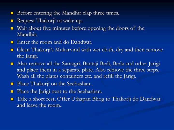 Before entering the Mandhir clap three times.