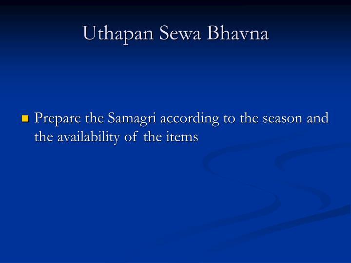 Uthapan Sewa Bhavna