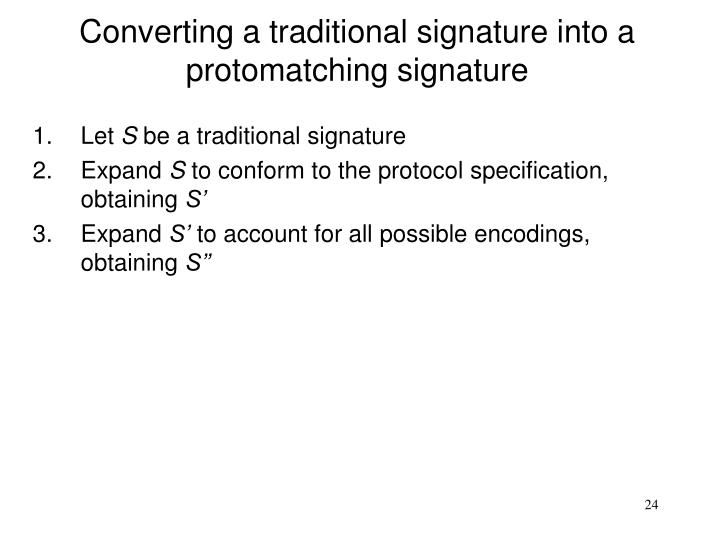 Converting a traditional signature into a protomatching signature