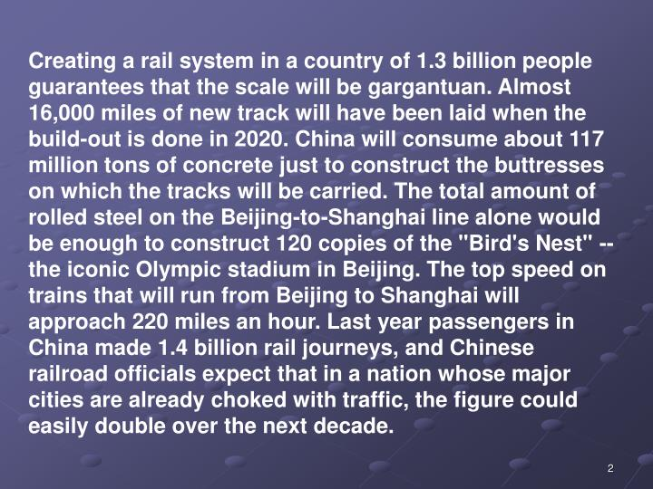 Creating a rail system in a country of 1.3 billion people guarantees that the scale will be gargantu...