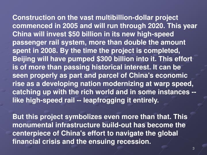 Construction on the vast multibillion-dollar project commenced in 2005 and will run through 2020. Th...