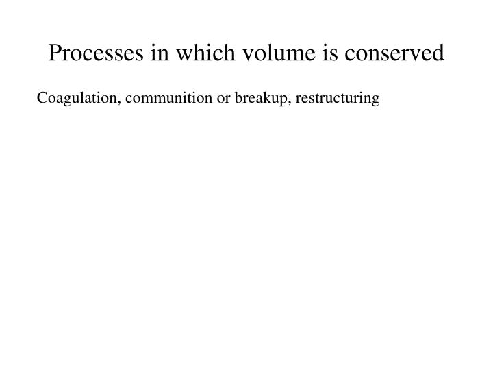 Processes in which volume is conserved