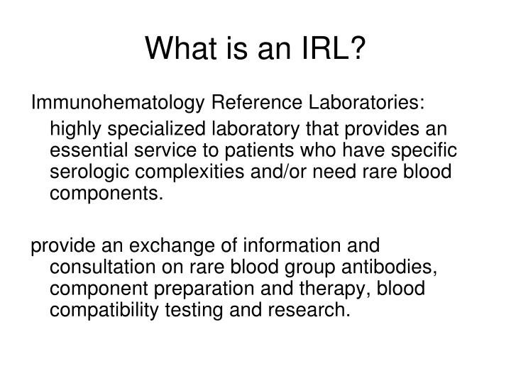 What is an IRL?
