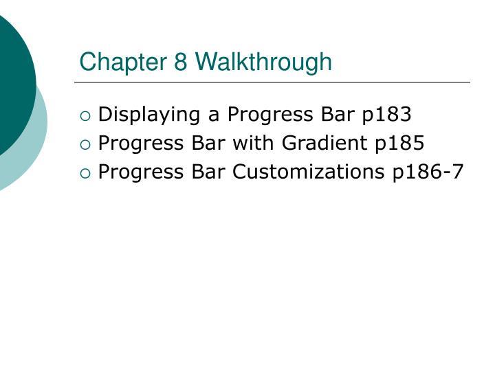 Chapter 8 Walkthrough