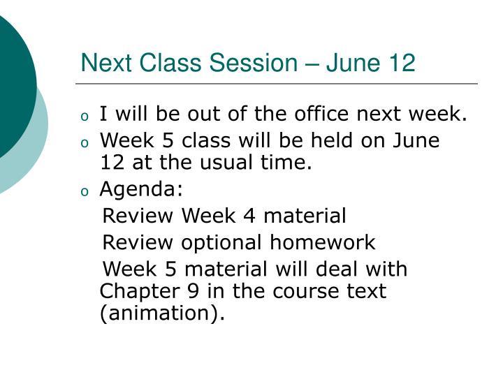 Next Class Session – June 12