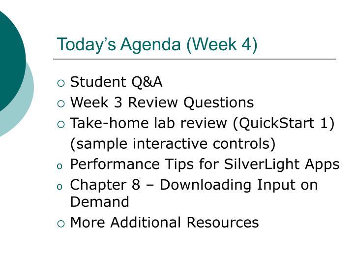 Today's Agenda (Week 4)