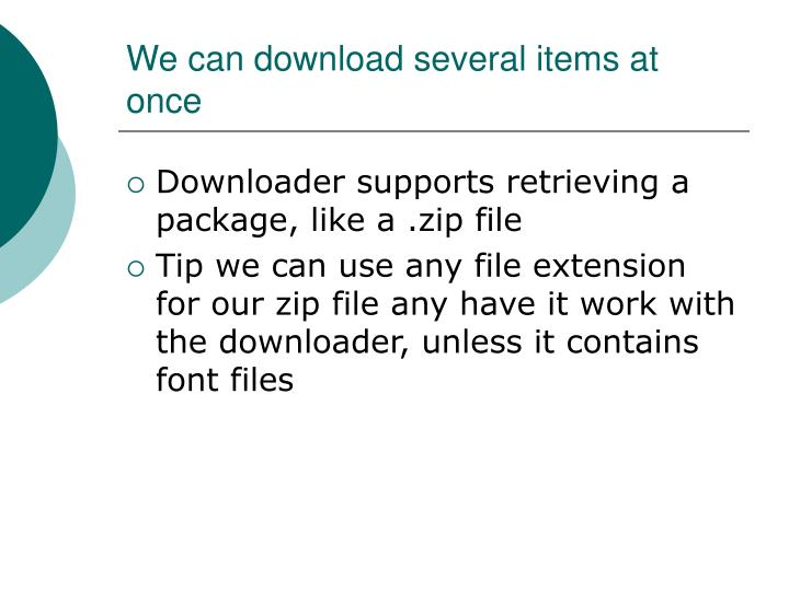 We can download several items at once