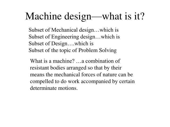 Machine design—what is it?
