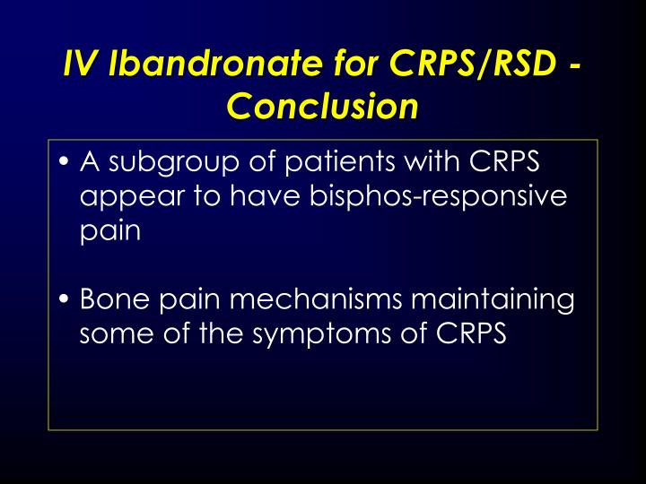 IV Ibandronate for CRPS/RSD - Conclusion