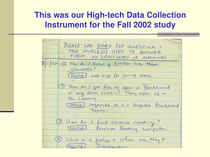 This was our High-tech Data Collection Instrument for the Fall 2002 study
