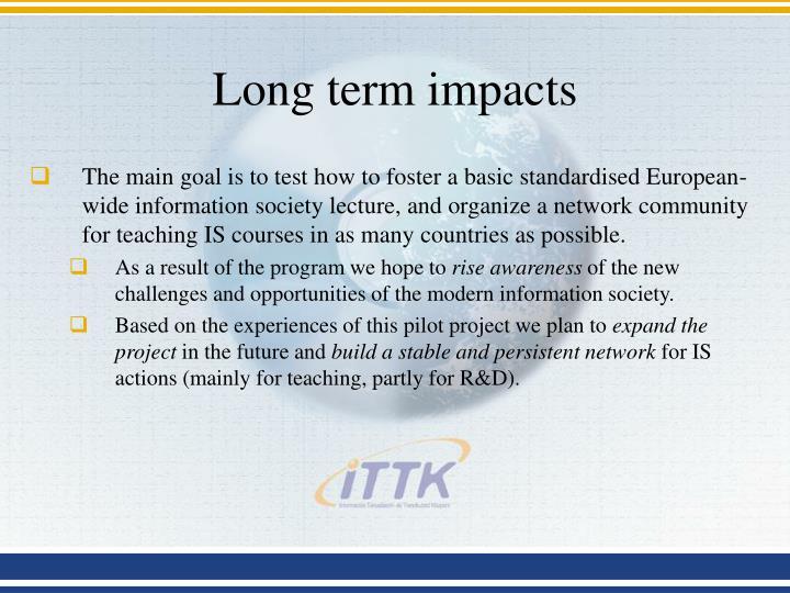 Long term impacts