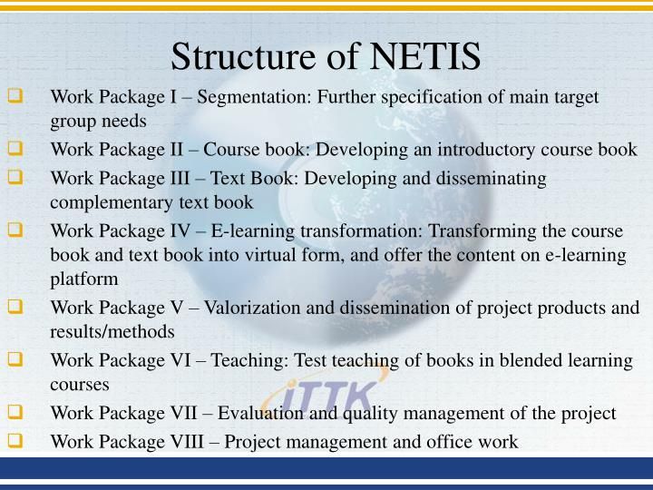 Structure of NETIS