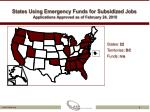 states using emergency funds for subsidized jobs applications approved as of february 24 2010