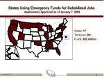 states using emergency funds for subsidized jobs applications approved as of january 7 2009