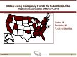 states using emergency funds for subsidized jobs applications approved as of march 11 2010
