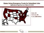 states using emergency funds for subsidized jobs applications approved as of march 25 2010