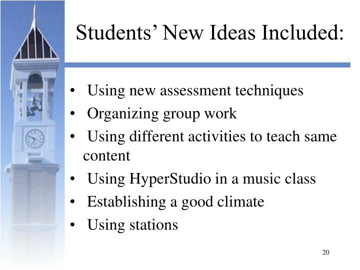 Students' New Ideas Included: