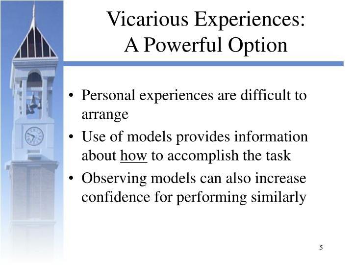 Vicarious Experiences: