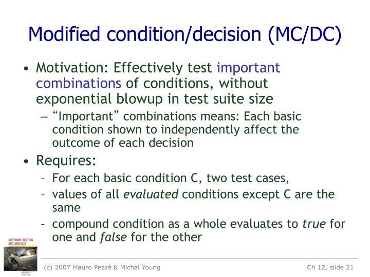 Modified condition/decision (MC/DC)