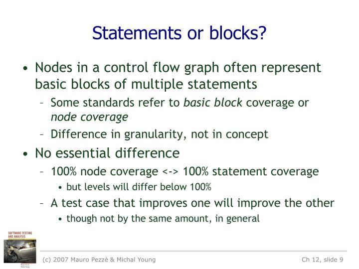 Statements or blocks?