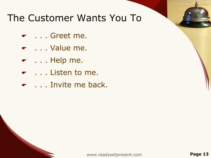 The Customer Wants You To