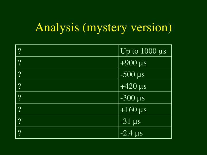 Analysis (mystery version)
