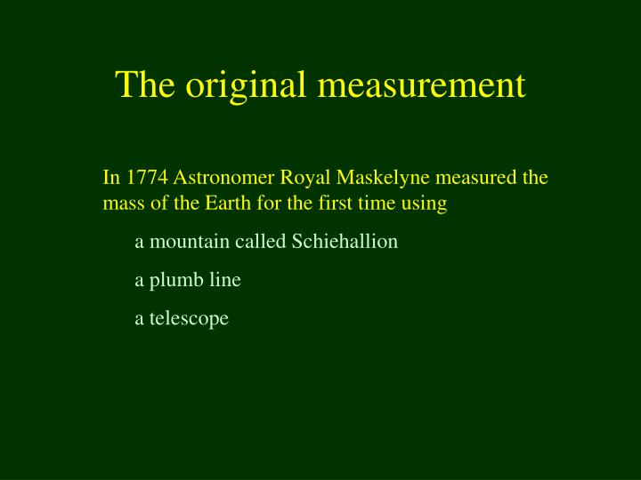 The original measurement