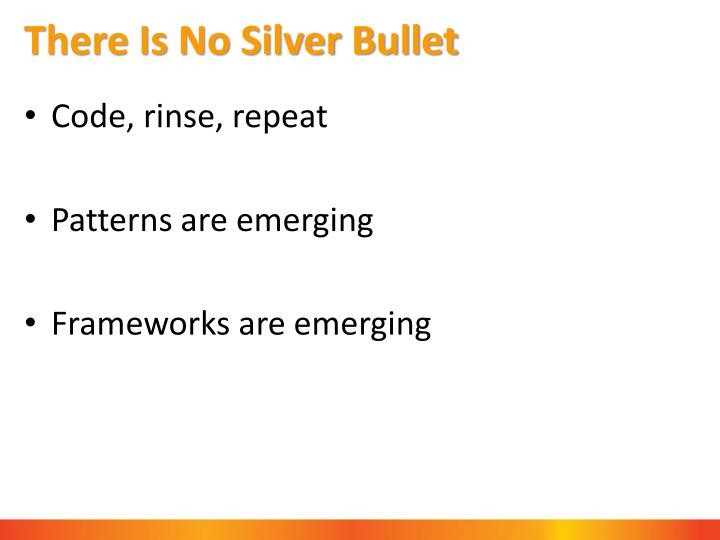There Is No Silver Bullet