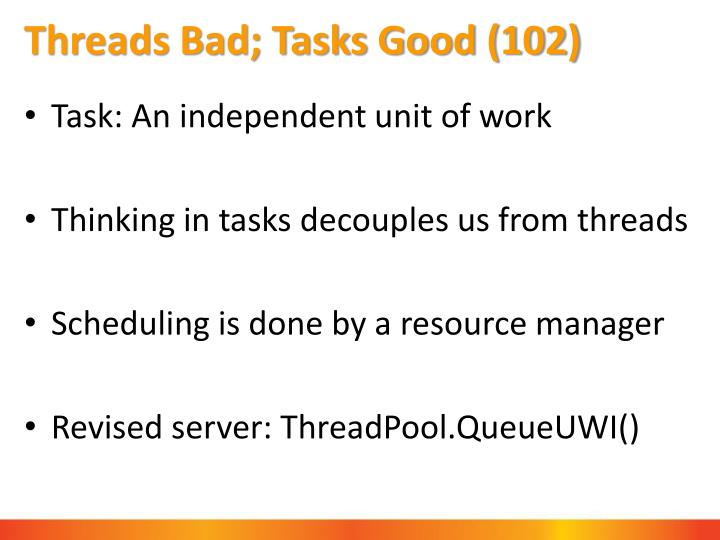 Threads Bad; Tasks Good (102)