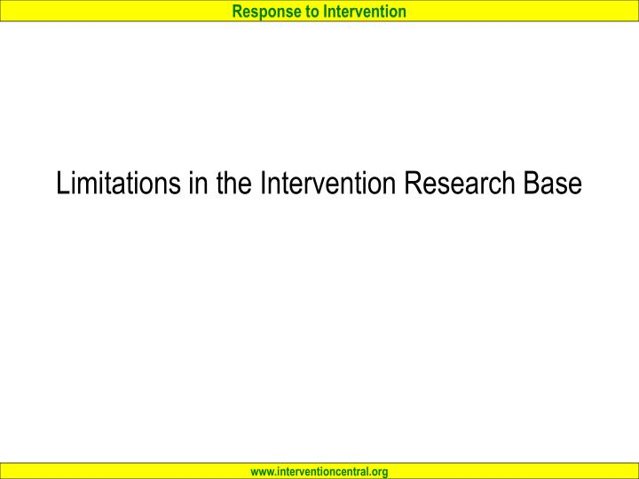 Limitations in the Intervention Research Base