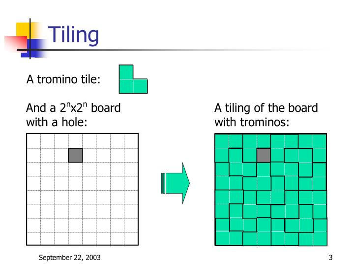 A tiling of the board with trominos: