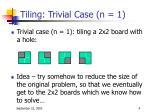 tiling trivial case n 1