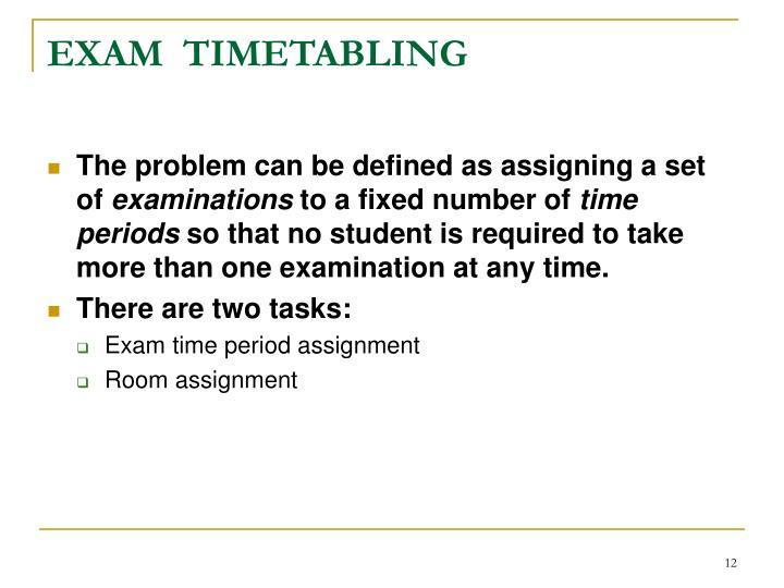 EXAM  TIMETABLING