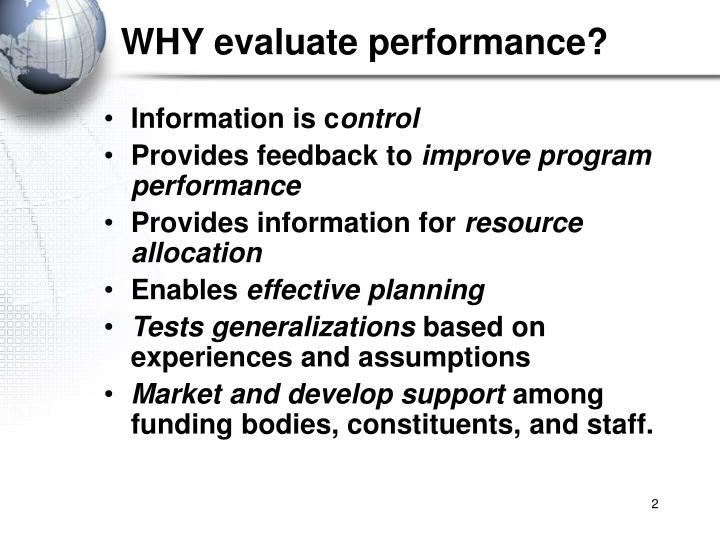 WHY evaluate performance?